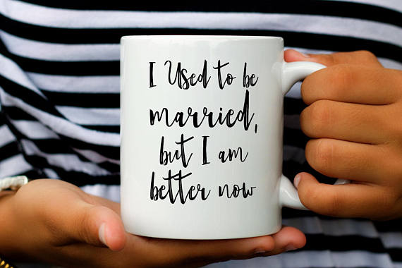 Single Mom Mug, Funny Coffee Mug for Single Mom, I Used to Be Married But I Am Better Now, Single Mom Gift, Single Parent Gift, Gift For Mom