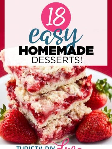 18 Easy Homemade Deserts